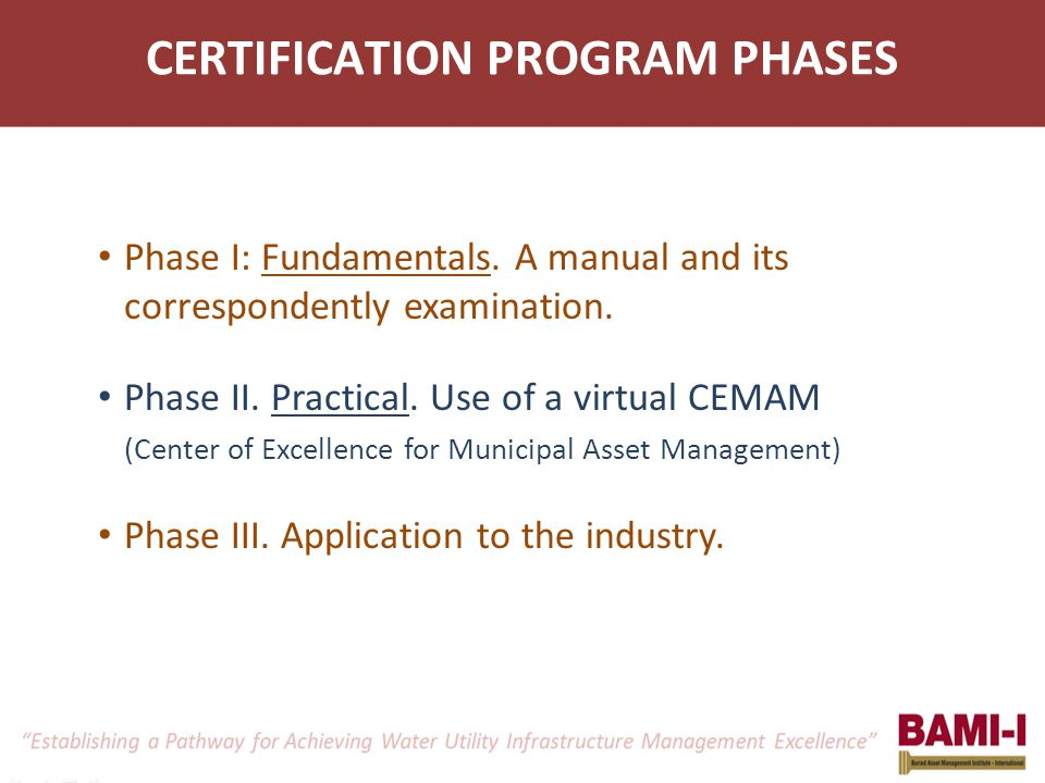 CERTIFICATION PROGRAM PHASES Phase I: Fundamentals. A manual and its correspondently examination. Phase II. Practical. Use of a virtual CEMAM (Center