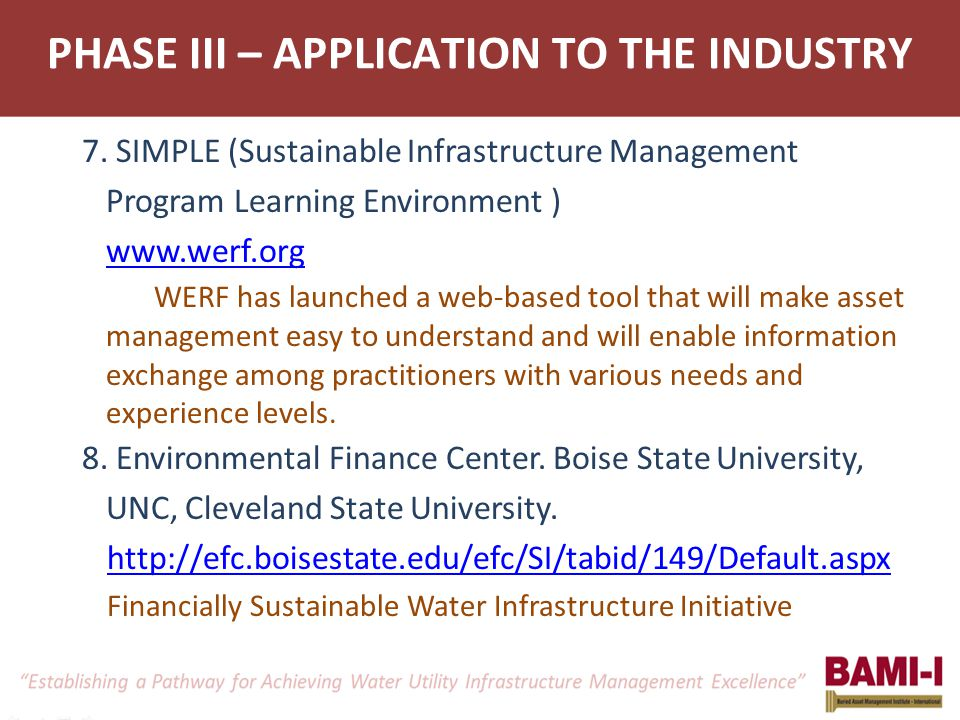 PHASE III – APPLICATION TO THE INDUSTRY 7. SIMPLE (Sustainable Infrastructure Management Program Learning Environment ) www.werf.org WERF has launched
