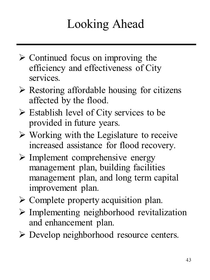 Looking Ahead  Continued focus on improving the efficiency and effectiveness of City services.