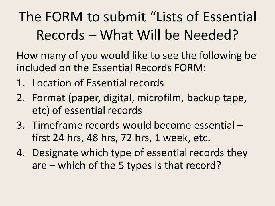 """The FORM to submit """"Lists of Essential Records – What Will be Needed? How many of you would like to see the following be included on the Essential Rec"""