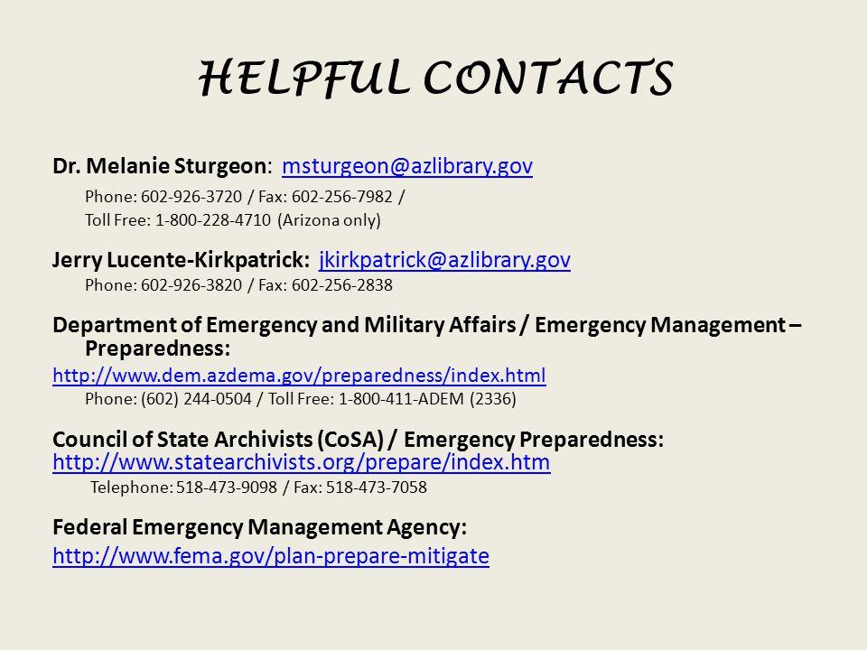 HELPFUL CONTACTS Dr. Melanie Sturgeon: msturgeon@azlibrary.govmsturgeon@azlibrary.gov Phone: 602-926-3720 / Fax: 602-256-7982 / Toll Free: 1-800-228-4