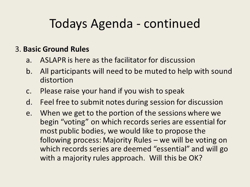 Todays Agenda - continued 3.