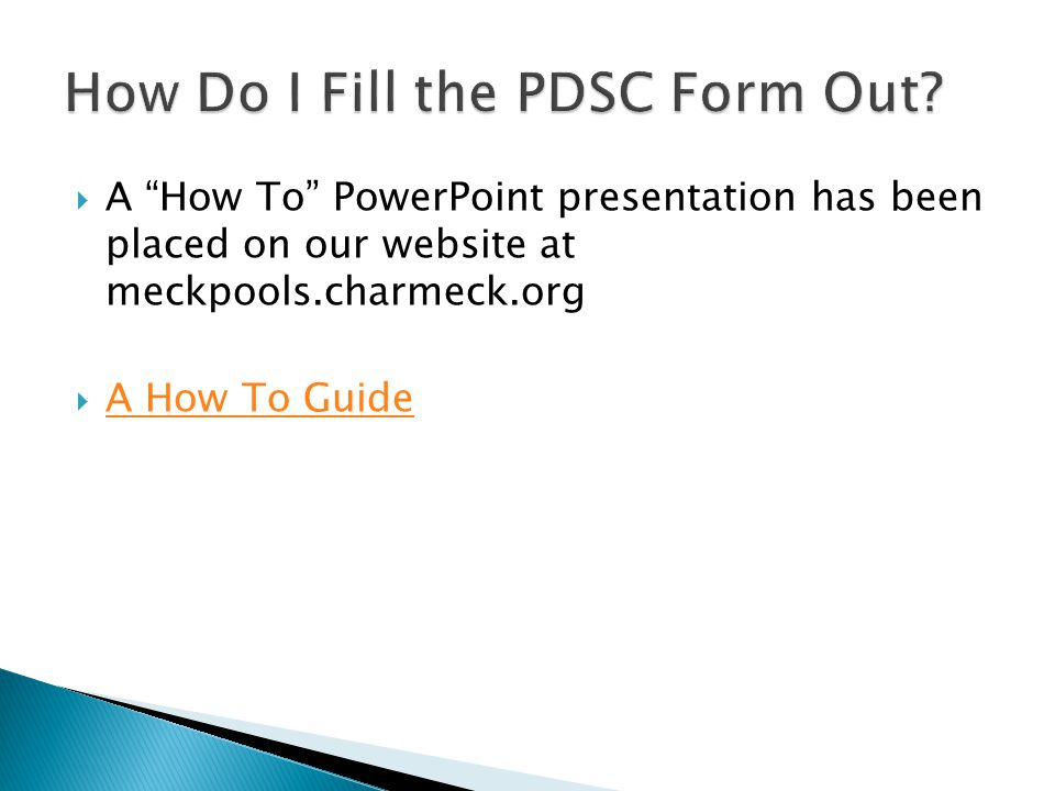  If new form is filled out, all portions must be completed ◦ Even if you did not replace the equalizer line covers, installation date must be put on form  Keep a copy of the completed form for your personal records ◦ All completed PDSC forms will be available online once submitted and approved