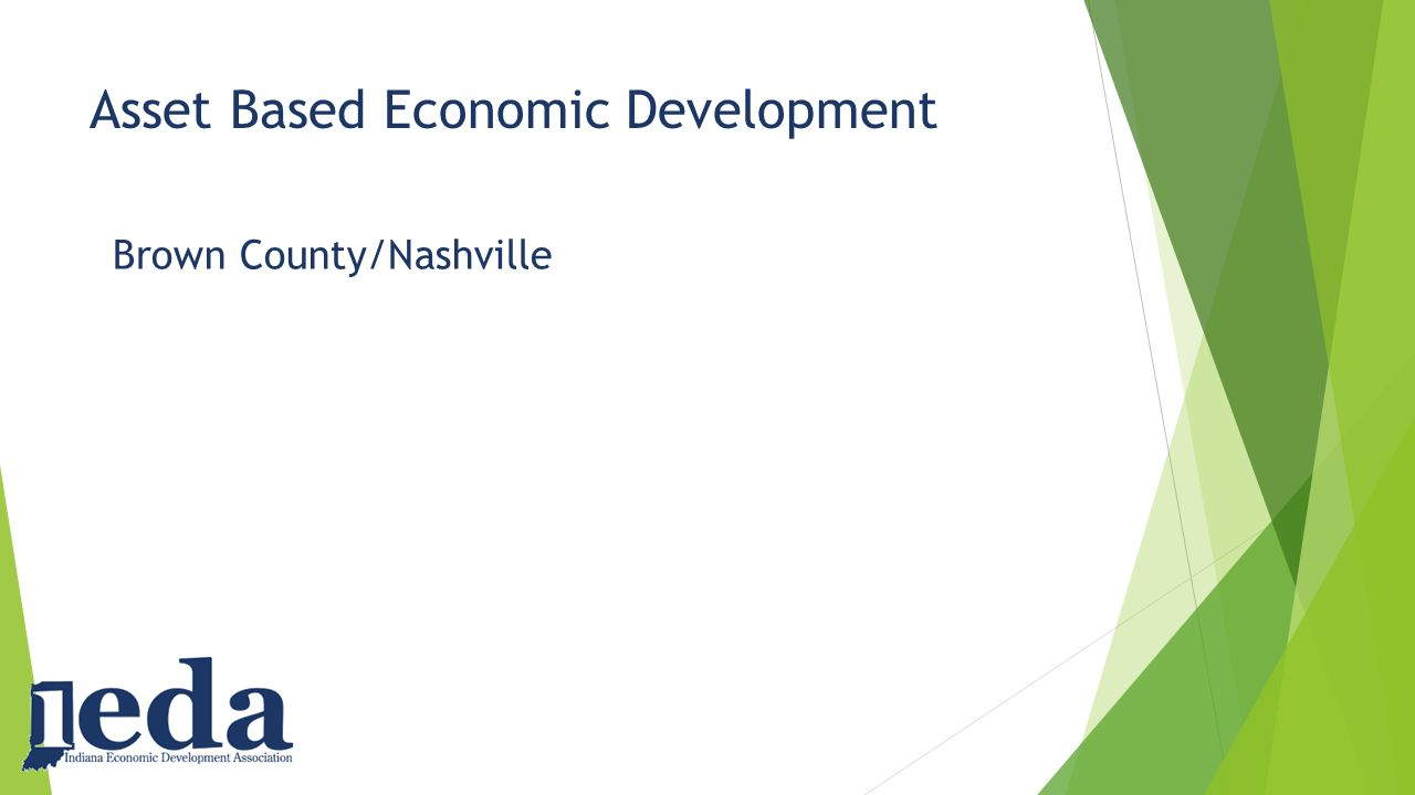 Asset Based Economic Development Brown County/Nashville