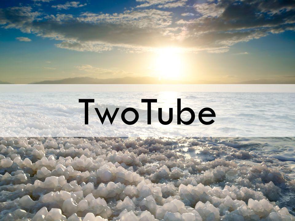 TwoTube