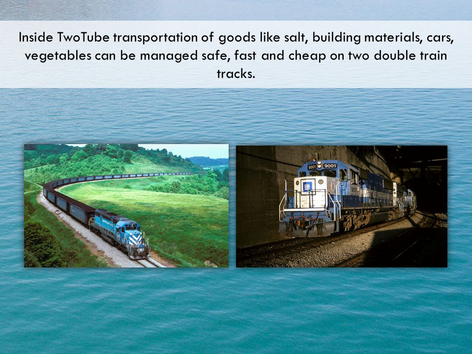 Inside TwoTube transportation of goods like salt, building materials, cars, vegetables can be managed safe, fast and cheap on two double train tracks.