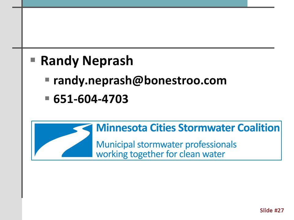  Randy Neprash  randy.neprash@bonestroo.com  651-604-4703 Slide #27