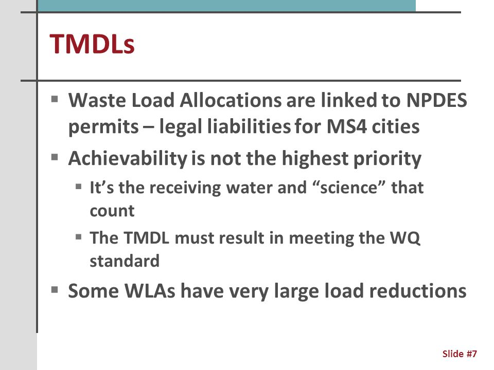 TMDLs  Reasonable Assurance for MS4s is very weak  Typical boilerplate language in Minnesota  Under the MS4 program, each permitted community must develop a Storm Water Pollution Prevention Program, or SWPPP, that lays out the ways in which the community will actively and effectively manage its stormwater.