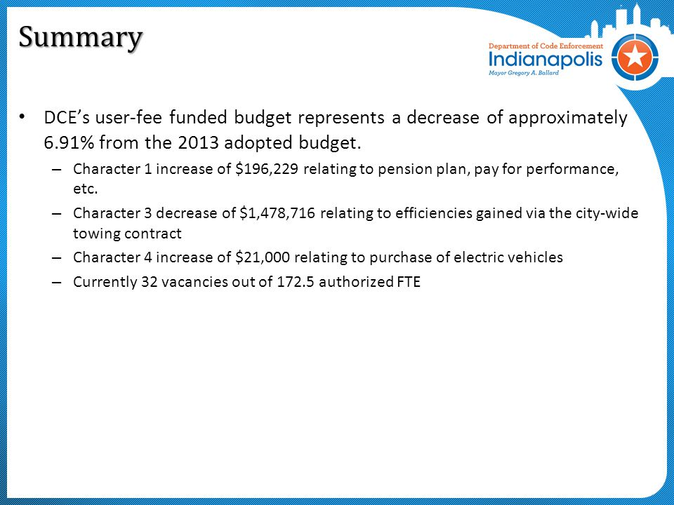 Summary DCE's user-fee funded budget represents a decrease of approximately 6.91% from the 2013 adopted budget.