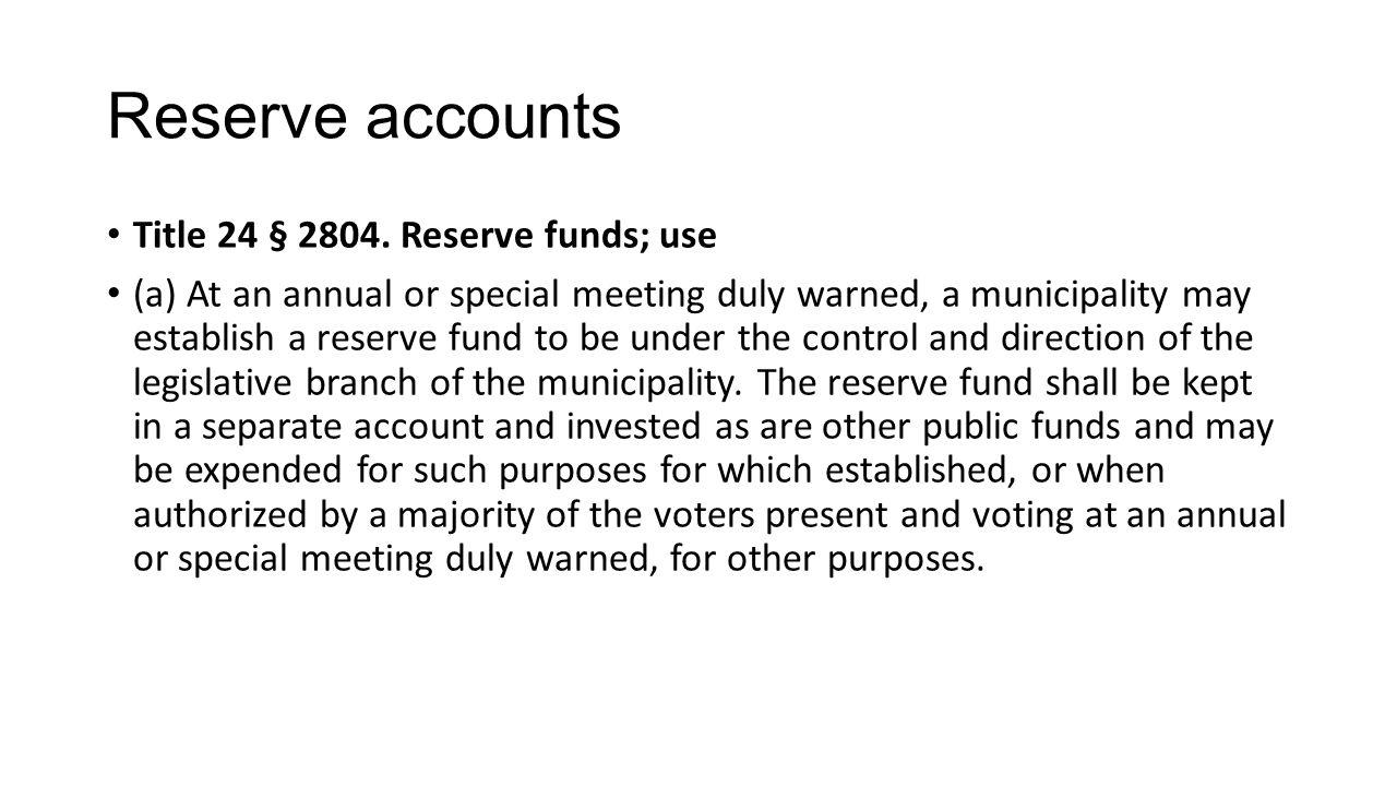Reserve accounts Title 24 § 2804.