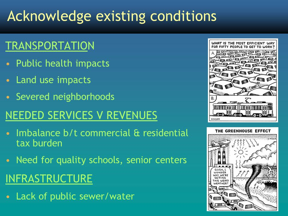 TRANSPORTATION Public health impacts Land use impacts Severed neighborhoods NEEDED SERVICES V REVENUES Imbalance b/t commercial & residential tax burd