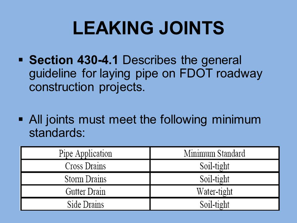  Section 430-4.1 Describes the general guideline for laying pipe on FDOT roadway construction projects.  All joints must meet the following minimum