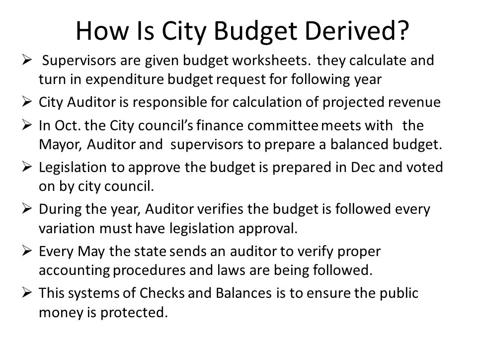 How Is City Budget Derived.  Supervisors are given budget worksheets.