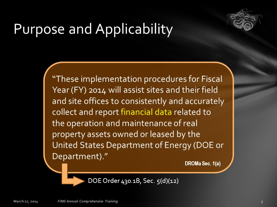 March 27, 201434FIMS Annual Comprehensive Training Reporting Requirements Record in each asset's FIMS Inspection Date the date of the final CAS during the fiscal year....