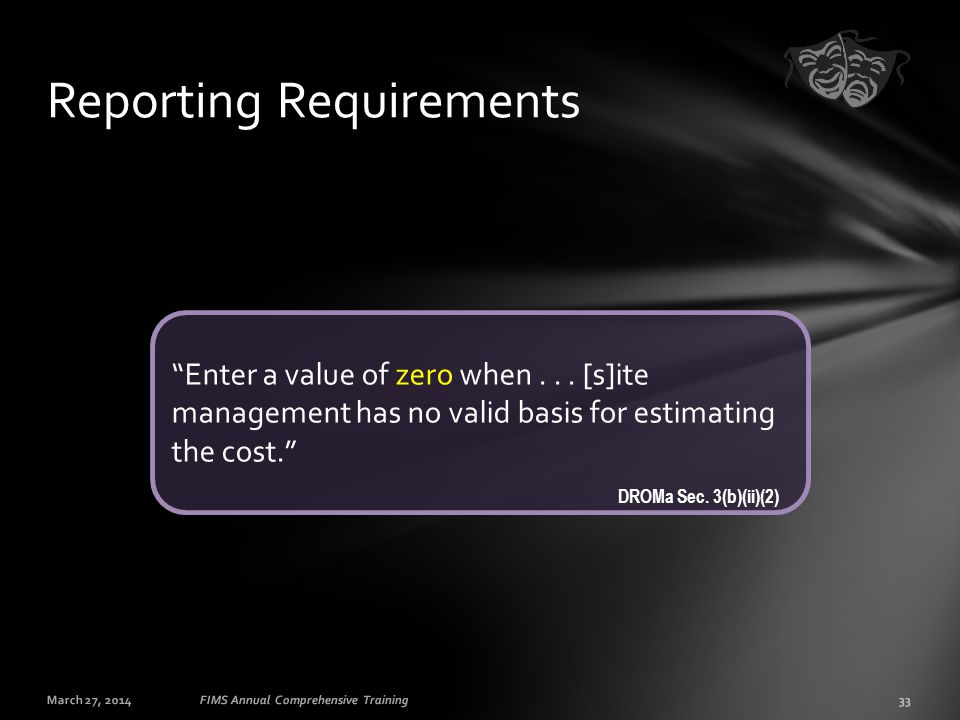 "March 27, 201433FIMS Annual Comprehensive Training Reporting Requirements ""Enter a value of zero when... [s]ite management has no valid basis for esti"