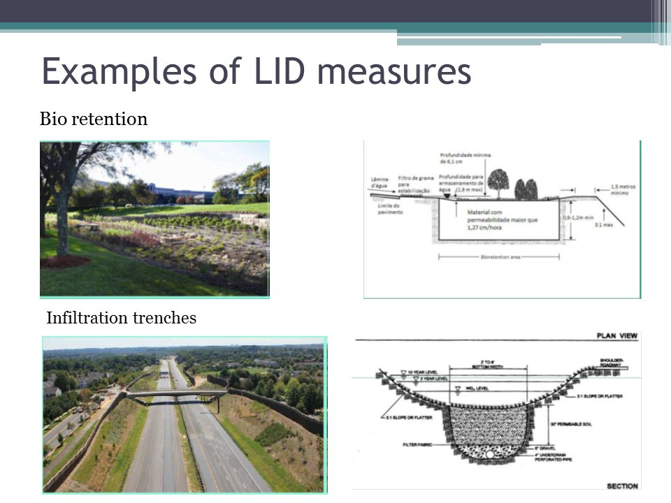 Examples of LID measures Bio retention Infiltration trenches