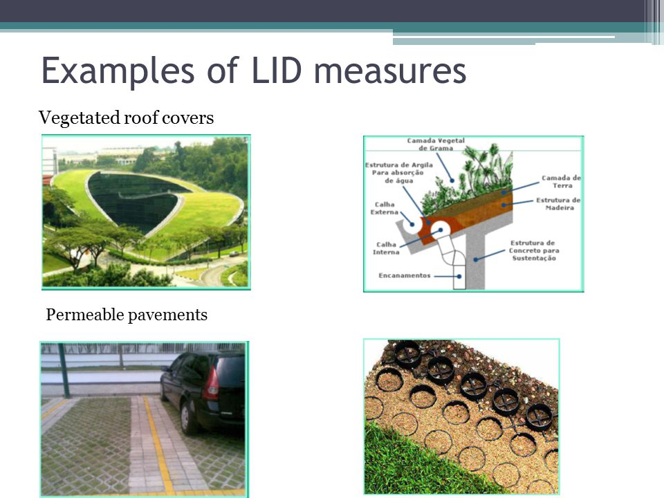 Examples of LID measures Vegetated roof covers Permeable pavements