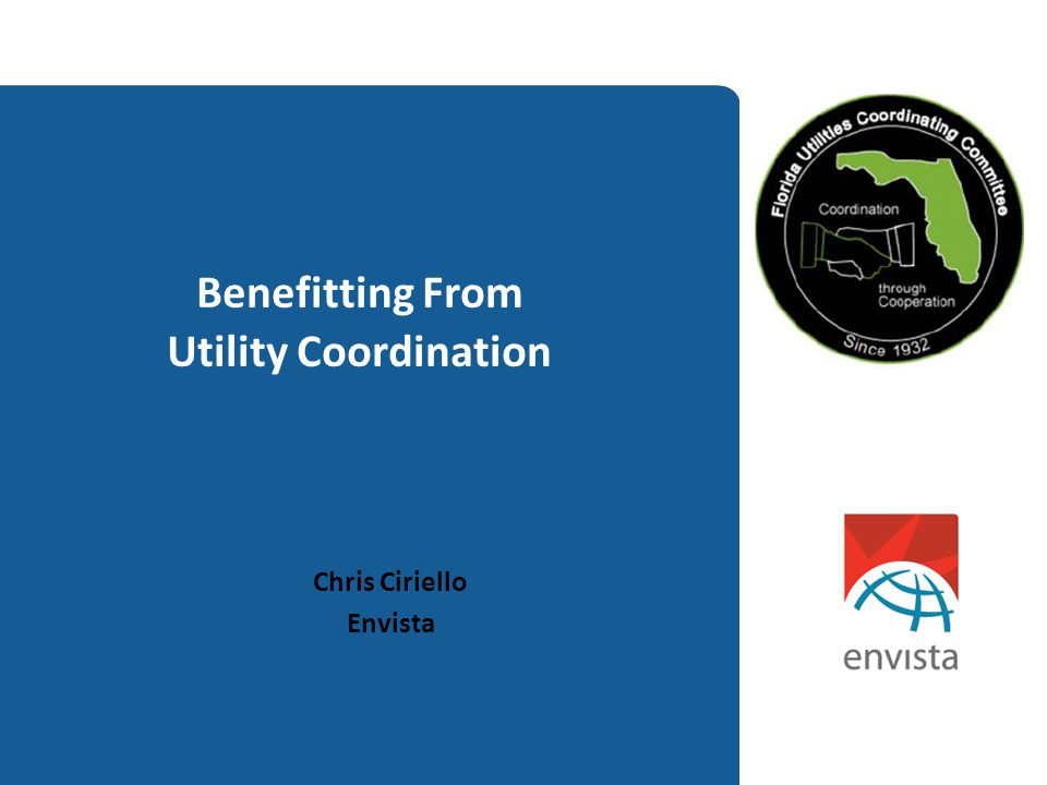 Benefitting From Utility Coordination Chris Ciriello Envista