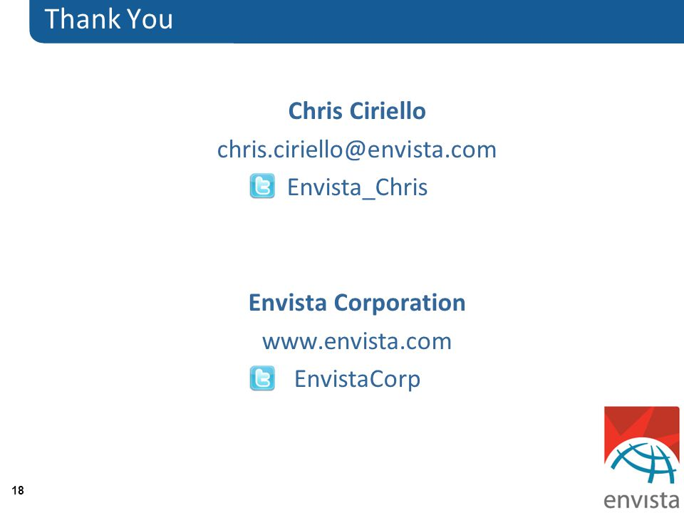 18 Thank You Chris Ciriello chris.ciriello@envista.com Envista_Chris Envista Corporation www.envista.com EnvistaCorp