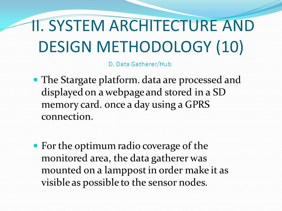 II. SYSTEM ARCHITECTURE AND DESIGN METHODOLOGY (10) The Stargate platform. data are processed and displayed on a webpage and stored in a SD memory car
