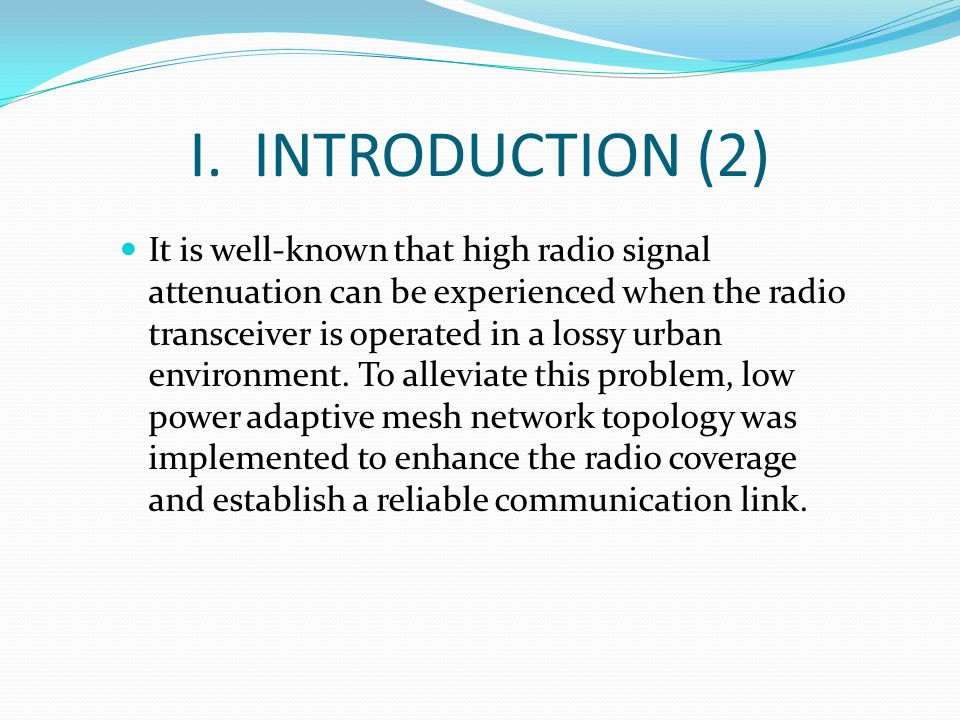 I. INTRODUCTION (2) It is well-known that high radio signal attenuation can be experienced when the radio transceiver is operated in a lossy urban env