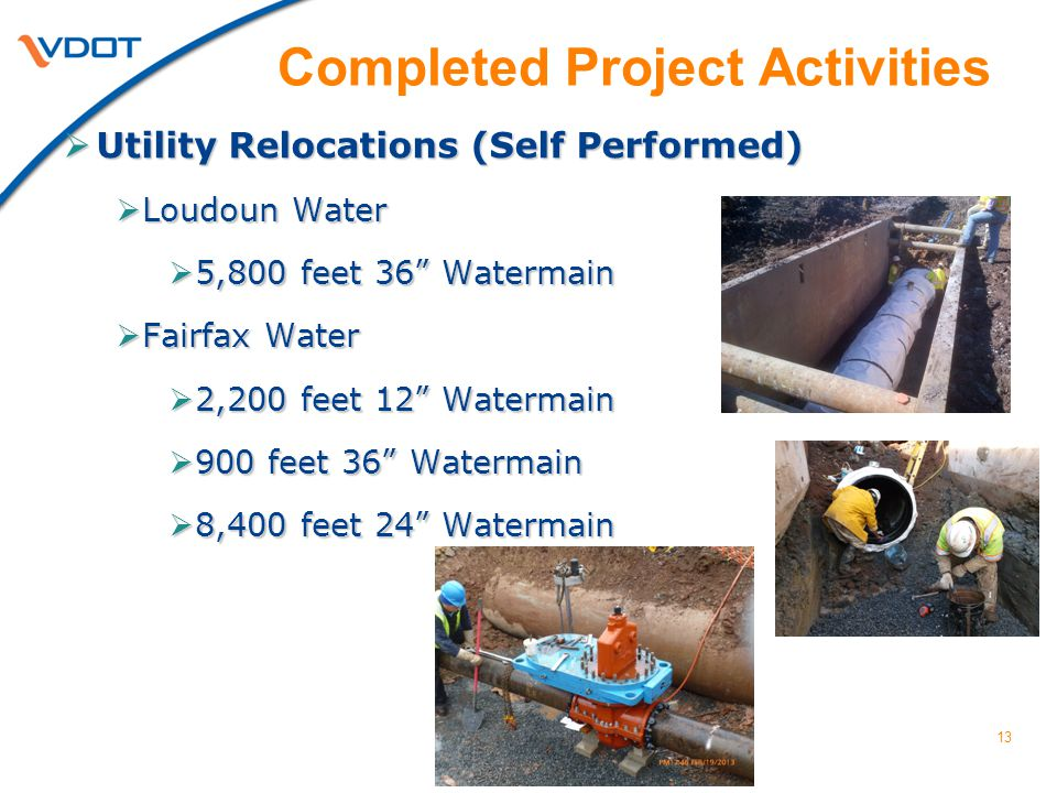 "13  Utility Relocations (Self Performed)  Loudoun Water  5,800 feet 36"" Watermain  Fairfax Water  2,200 feet 12"" Watermain  900 feet 36"" Waterma"