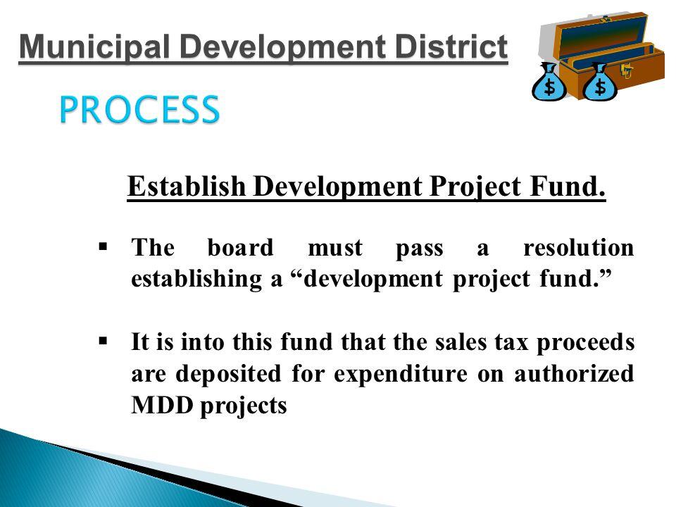 PROCESS Establish Development Project Fund.