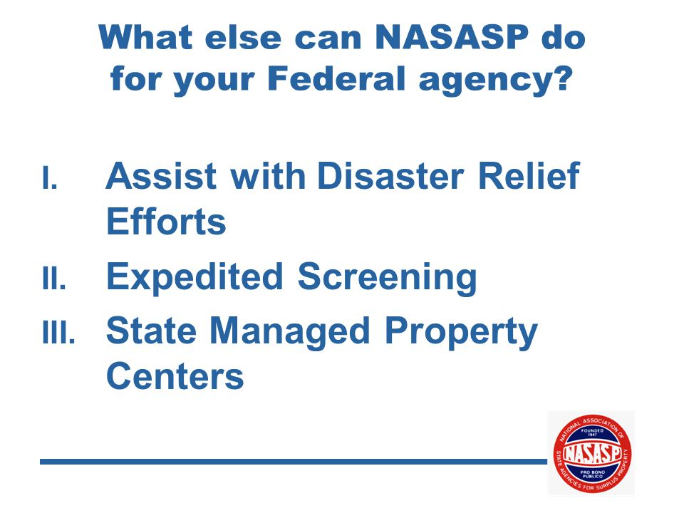 What else can NASASP do for your Federal agency. I.