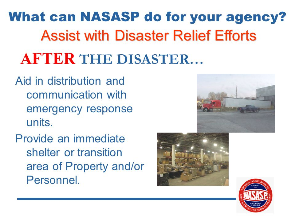 Assist with Disaster Relief Efforts AFTER THE DISASTER… Aid in distribution and communication with emergency response units.