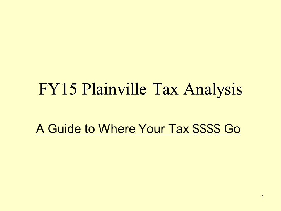 12 FY15 Plainville Tax Analysis Other Revenue Sources distributed based on: 1) Direct Basis – Chapter 70 to Schools, Water Receipts to Water Dept., etc.