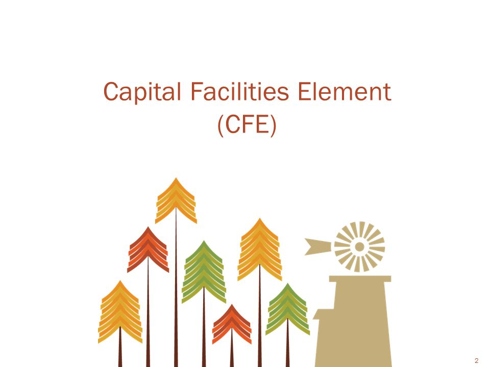 2 Capital Facilities Element (CFE)