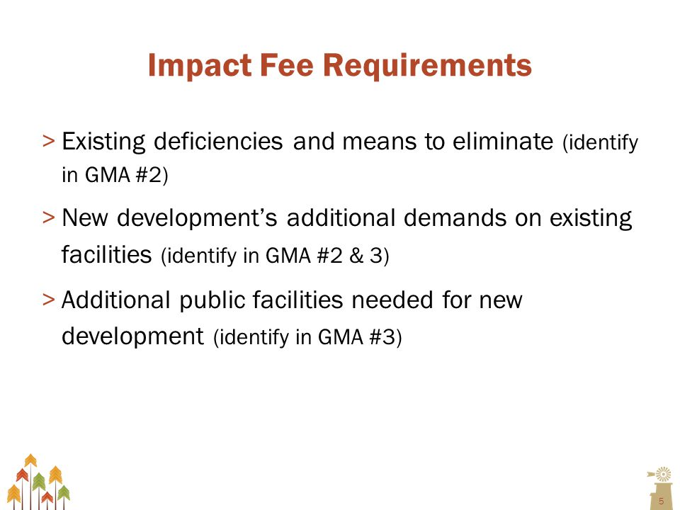 5 Impact Fee Requirements >Existing deficiencies and means to eliminate (identify in GMA #2) >New development's additional demands on existing facilities (identify in GMA #2 & 3) >Additional public facilities needed for new development (identify in GMA #3)