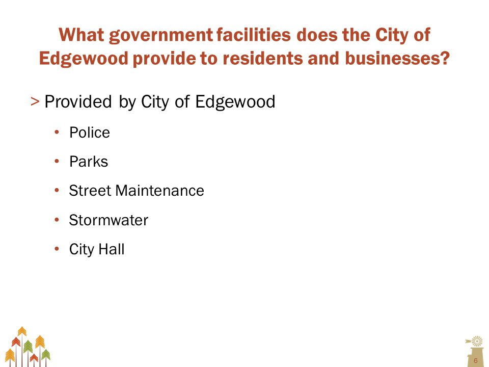 7 What government facilities are provided to residents and businesses by other agencies.