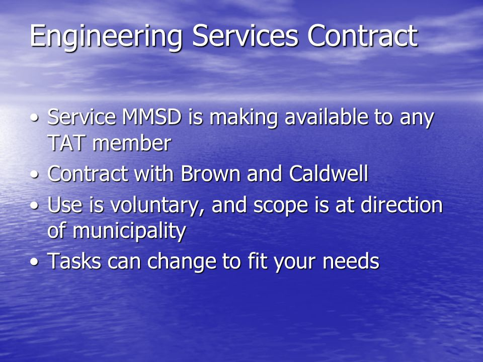 Engineering Services Contract Service MMSD is making available to any TAT memberService MMSD is making available to any TAT member Contract with Brown