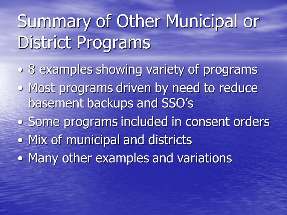 Summary of Other Municipal or District Programs 8 examples showing variety of programs8 examples showing variety of programs Most programs driven by n