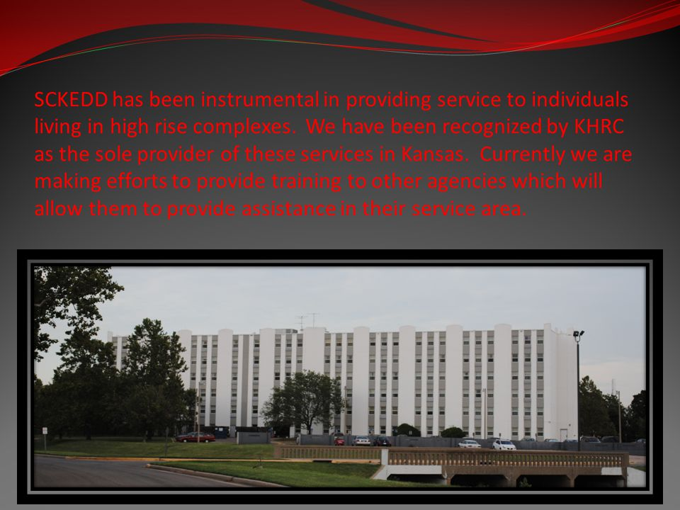 SCKEDD has been instrumental in providing service to individuals living in high rise complexes.
