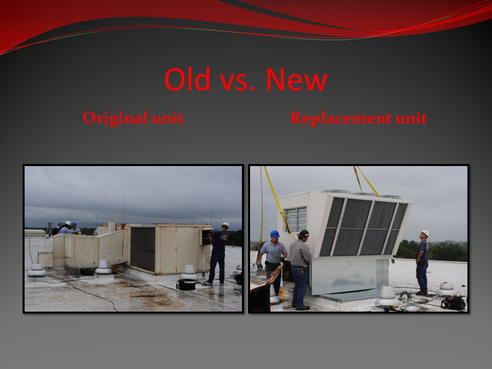 Old vs. New Original unit Replacement unit