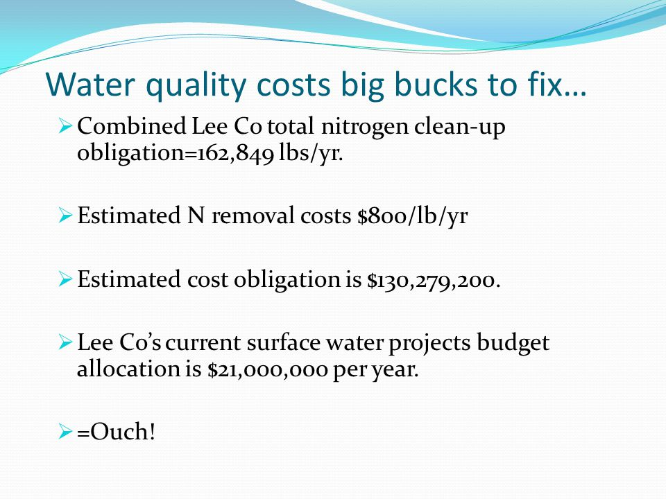 Water quality costs big bucks to fix…  Combined Lee Co total nitrogen clean-up obligation=162,849 lbs/yr.
