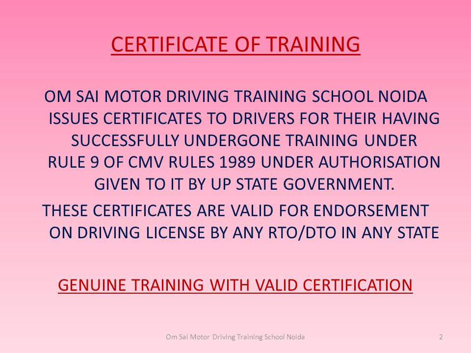 CERTIFICATE OF TRAINING OM SAI MOTOR DRIVING TRAINING SCHOOL NOIDA ISSUES CERTIFICATES TO DRIVERS FOR THEIR HAVING SUCCESSFULLY UNDERGONE TRAINING UND