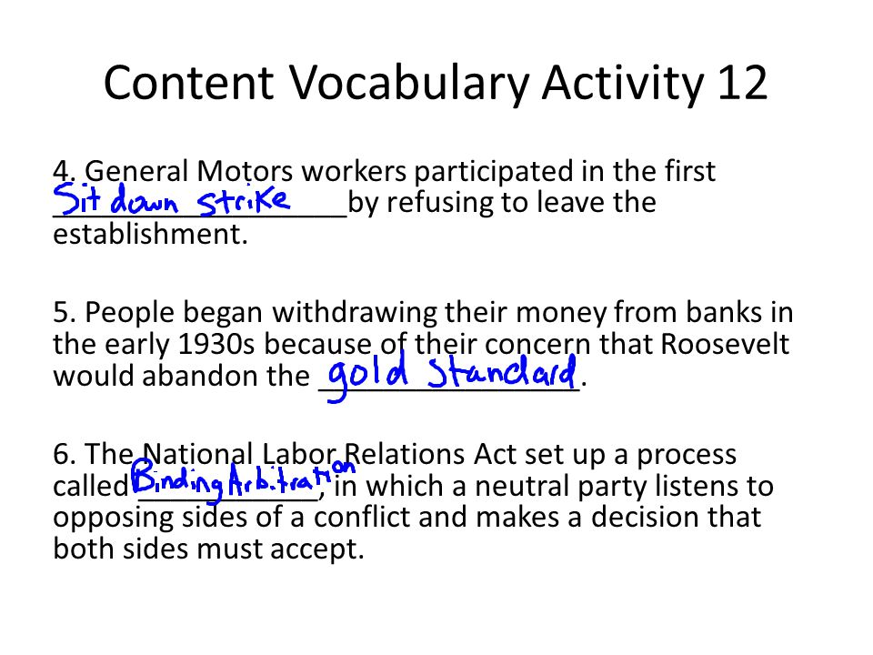Content Vocabulary Activity 12 4. General Motors workers participated in the first __________________by refusing to leave the establishment. 5. People