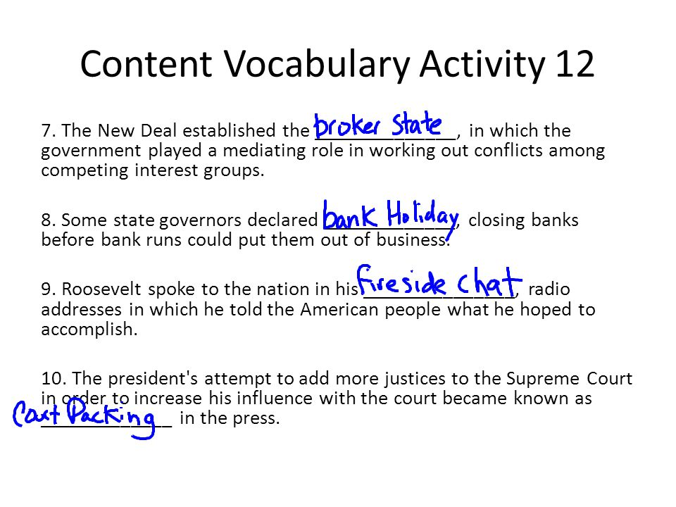 Content Vocabulary Activity 12 7. The New Deal established the ______________, in which the government played a mediating role in working out conflict