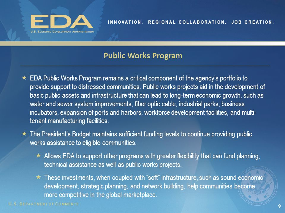 10 Economic Adjustment Assistance Program  Is the most flexible program in EDA's toolbox, and can address a variety of economic development needs by lowering business risk, expanding business growth opportunities and increasing technical knowledge.