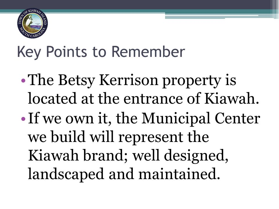 Key Points to Remember The Betsy Kerrison property is located at the entrance of Kiawah.