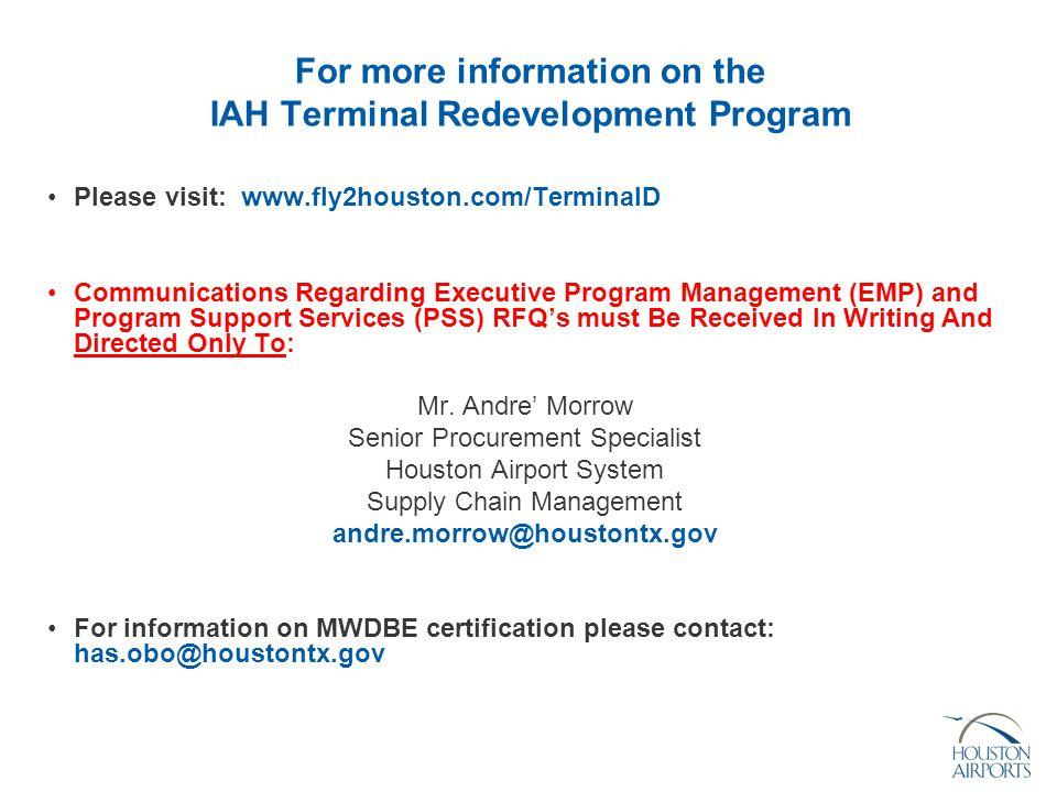 For more information on the IAH Terminal Redevelopment Program Please visit: www.fly2houston.com/TerminalD Communications Regarding Executive Program