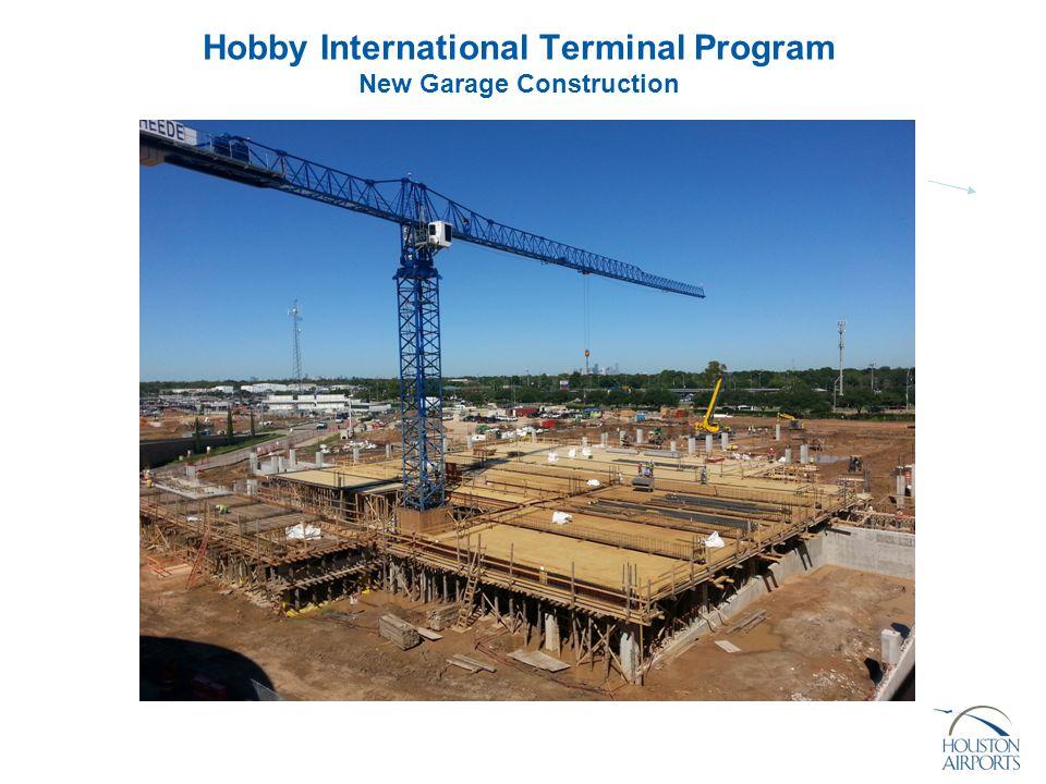 Hobby International Terminal Program New Garage Construction
