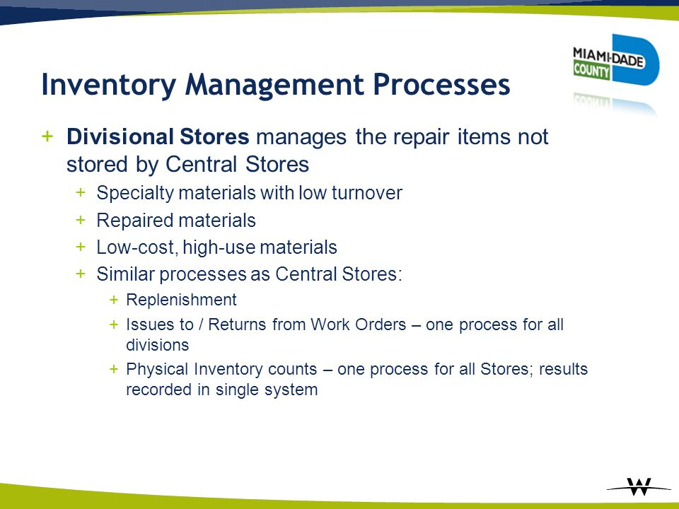 +Divisional Stores manages the repair items not stored by Central Stores +Specialty materials with low turnover +Repaired materials +Low-cost, high-us