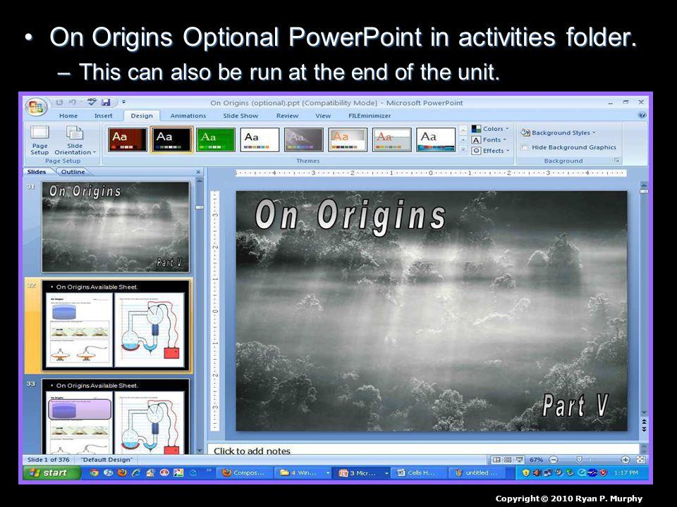 On Origins Optional PowerPoint in activities folder.On Origins Optional PowerPoint in activities folder.