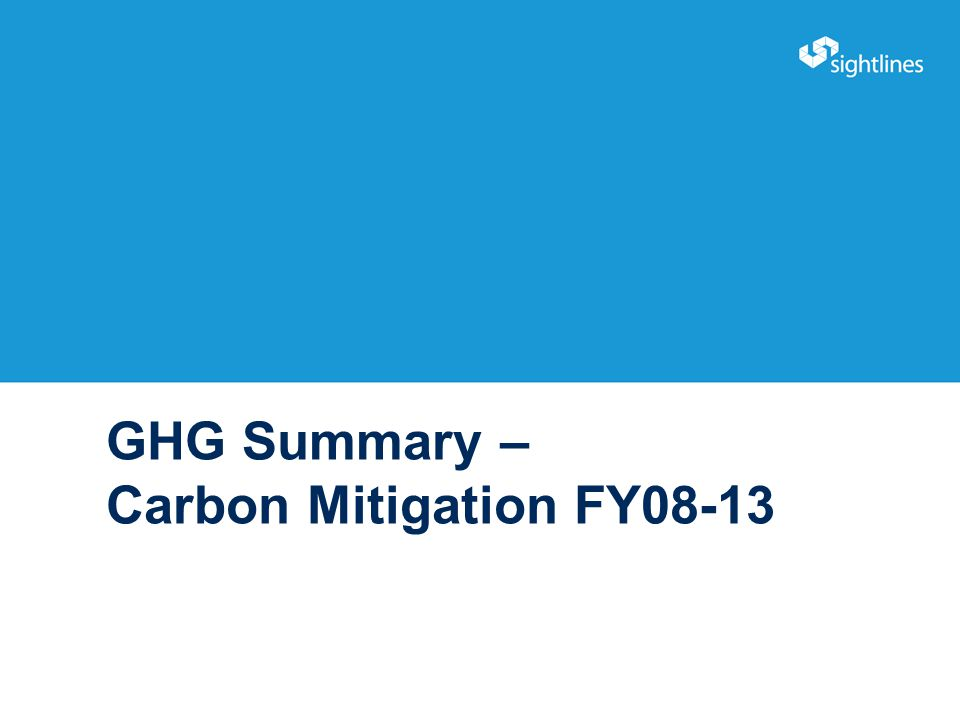 GHG Summary – Carbon Mitigation FY08-13 3