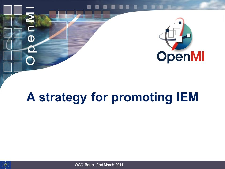 A strategy for promoting IEM OGC Bonn - 2nd March 2011