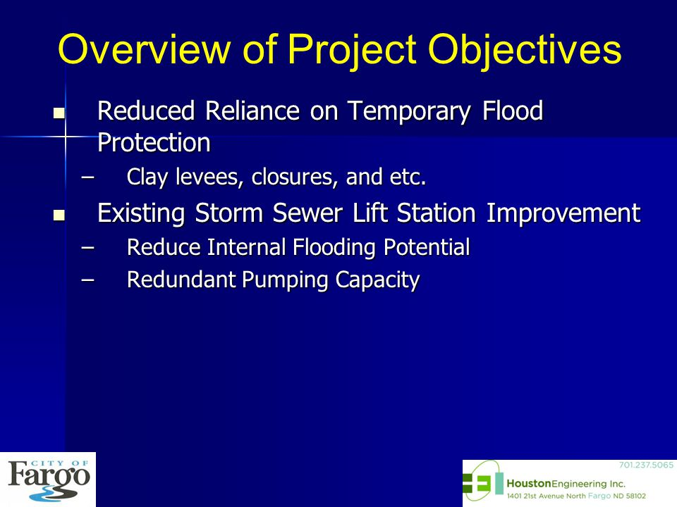 Reduced Reliance on Temporary Flood Protection Reduced Reliance on Temporary Flood Protection –Clay levees, closures, and etc.